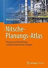 Nitsche-Planungs-Atlas: Planung und Berechnung verfahrenstechnischer Anlagen