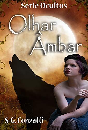 Olhar âmbar (Série Ocultos) (Portuguese Edition)