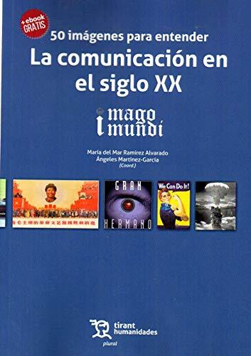 50 imágenes para entender La comunicación en el siglo XX (Plural, Band 1)