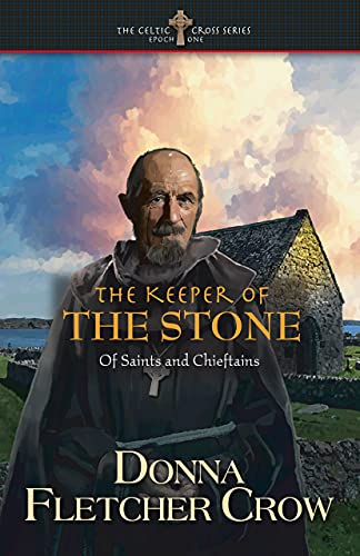 The Keeper of the Stone: Of Saints and Chieftains (The Celtic Cross Series Book 1)
