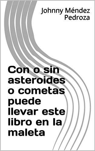 Con o sin asteroides o cometas puede llevar este libro en la maleta