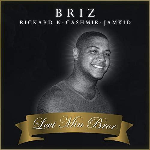 Briz feat. Jamkid, Cashmir & Rickard K