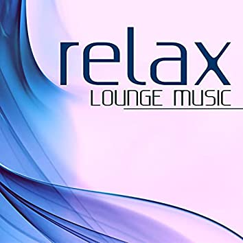 Relax - Lounge Music: Piano Jazz, Chillout & Lounge Music Background for Dinner and Cocktail
