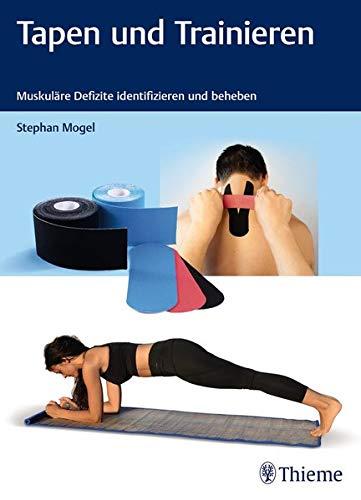 Tapen und Trainieren: Muskuläre Defizite identifizieren und beheben (Physiofachbuch)