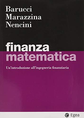 Finanza matematica. Un'introduzione all'ingegneria finanziaria