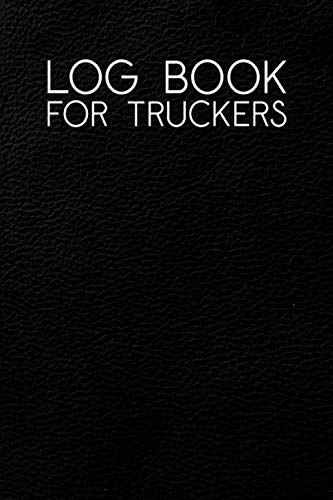 Log Book for Truckers: Daily Mileage Driver