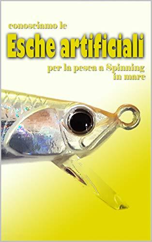 CONOSCIAMO LE ESCHE ARTIFICIALI: per lo spinning in mare (Italian ...