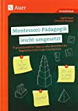 Montessori-Pädagogik leicht umgesetzt: 77 praxisbewährte Tipps zu allen Bereichen des Regelunterrichts in der Grundschule (1. bis 4. Klasse)