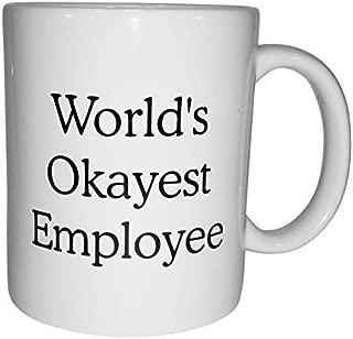 Funny Mug – World's Okayest Employee – 11 oz White Coffee Mug – Humorous Sarcastic Sayings and Jokes - Bluegrass Mugs