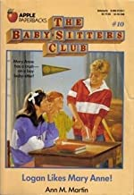 The Baby-Sitters Club Set (Logan Likes Mary Anne!, Kristy and the Snobs, Claudia and the New Girl, Good-Bye Stacey Good-by...