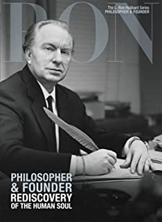 Philosopher & Founder, Rediscovery of the Human Soul: L. Ron Hubbard Series, Philosopher & Founder (The L. Ron Hubbard Series, The Complete Biographical Encyclopedia)