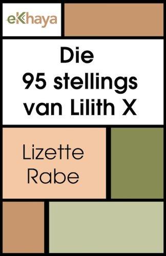 Die 95 stellings van Lilith X (Afrikaans Edition)