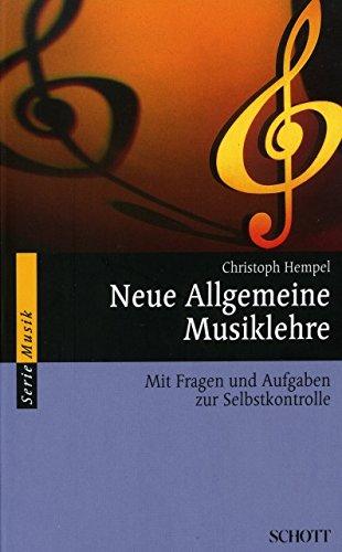 NEUE ALLGEMEINE MUSIKLEHRE - arrangiert für Buch [Noten / Sheetmusic] Komponist: HEMPEL CHRISTOPH aus der Reihe: SERIE MUSIK