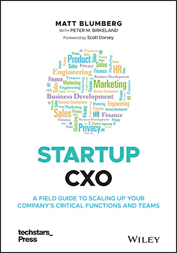 Startup CXO: A Field Guide to Scaling Up Your Company's Critical Functions and Teams (Techstars) (English Edition)