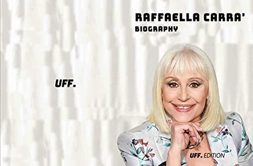 Raffaella Carrà Biography: life career vintage music cult italy tv cinema (English Edition)