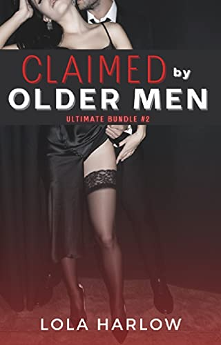 Claimed By Older Men: Sizzling Older Man Younger Woman Age Gap Romance Bundle (English Edition)