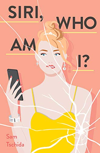 Siri, Who Am I?: A Novel by [Sam Tschida]