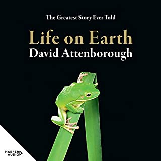 Life on Earth 40th Anniversary Edition                   By:                                                                                                                                 Sir David Attenborough                               Narrated by:                                                                                                                                 David Attenborough                      Length: 12 hrs and 26 mins     13 ratings     Overall 5.0