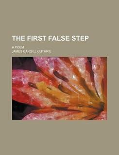 The First False Step; A Poem