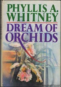 Hardcover Dream of Orchids by Phyllis A. Whitney (1985-01-01) Book