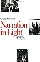 Narration in Light: Studies in Cinematic Point of View by George M. Wilson(1988-08-01)