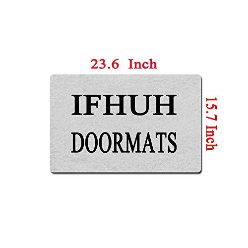 Felpudo divertido IFHUH para puerta delantera, felpudo de bienvenida, felpudo divertido para puerta delantera, de goma, antideslizante, para interior y exterior, 76,2 cm de ancho x 45,7 cm de largo