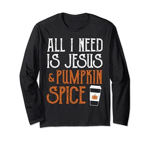 All I Need Is Jesucristo y calabaza Spice Latte Fall Yall Manga Larga