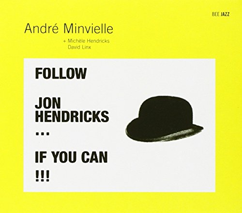 Follow Jon Hendricks... If You Can !!!