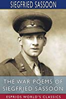 The War Poems of Siegfried Sassoon (Esprios Classics)