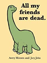 All My Friends Are Dead (Funny Books, Children's Book for Adults, Interesting Finds, Animal Books) PDF