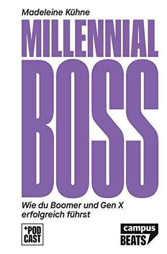 Millennial-Boss: Wie du Boomer und Gen X erfolgreich führst (CampusBeats)