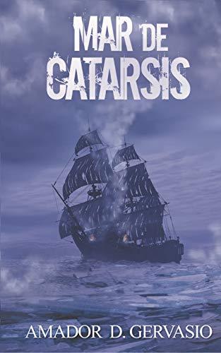 Mar de Catarsis: Novela histórica