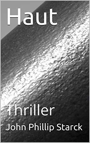 Buchseite und Rezensionen zu 'Haut: Thriller' von John Phillip Starck