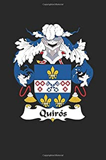 Quiros: Quiros Coat of Arms and Family Crest Notebook Journal (6 x 9 - 100 pages)
