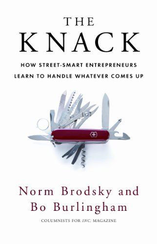 The Knack: How Street-Smart Entrepreneurs Learn to Handle Whatever Comes Up (English Edition)