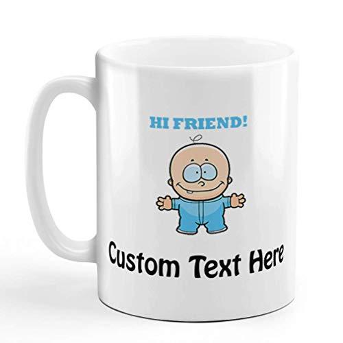 Eastlif Taza de café de Encargo ¡11 onzas Hola Amigo! Taza de té de cerámica de Humor Divertido con Texto Personalizado aquí