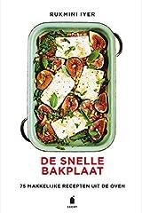 De snelle bakplaat: 75 makkelijke recepten uit de oven Hardcover