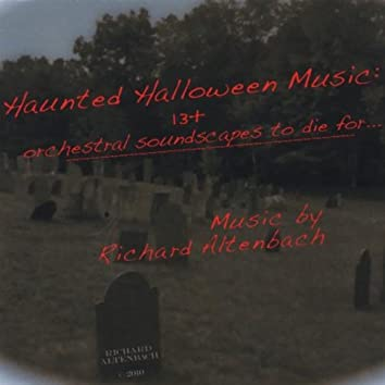 Haunted Halloween Music: 13+ orchestral soundscapes to die for...