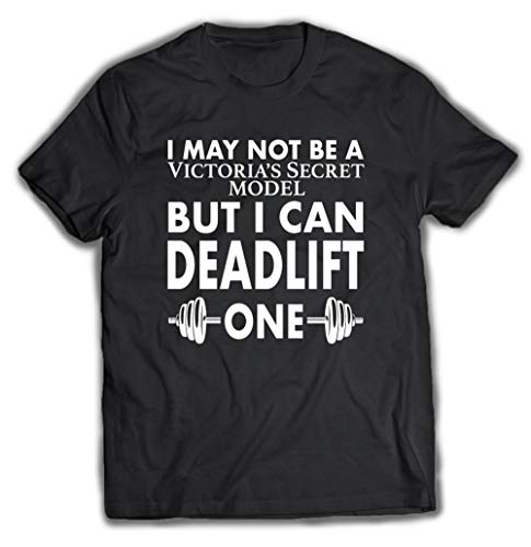 I May Not Be A Victoriaâ€s Secret Model But I Can Deadlift One Tee T Shirt Premium, Hoodie for Men Women
