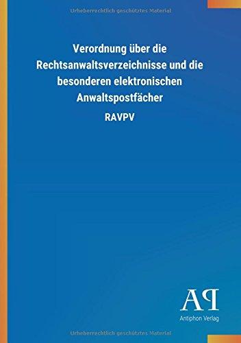 Verordnung über die Rechtsanwaltsverzeichnisse und die besonderen elektronischen Anwaltspostfächer: RAVPV