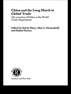 China and the Long March to Global Trade: The Accession of China to the World Trade Organization (Routledge Studies in the Growth Economies of Asia)