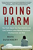 Doing Harm: The Truth About How Bad Medicine and Lazy Science Leave Women Dismissed, Misdiagnosed, and Sick