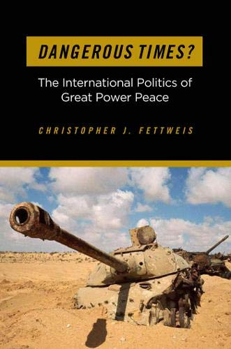 Image of Dangerous Times?: The International Politics of Great Power Peace