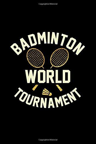 Badminton World tournament Notebook, Badminton Player notebook gift: badminton set / Badminton log Gift, 101 Pages, 6x9, Soft Cover, Matte Finish