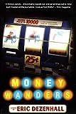 Money Wanders: A Novel