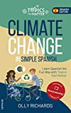 Climate Change in Simple Spanish: Learn Spanish the Fun Way With Topics That Matter (Spanish Edition)