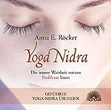 Yoga Nidra - Die innere Weisheit nutzen - Probleme lösen - Geführte Yoga Nidra-Übungen