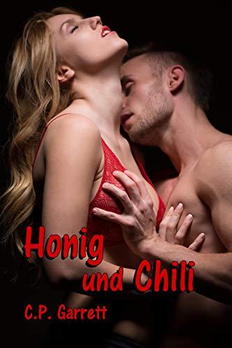 Honig und Chili: Erotischer Liebesroman