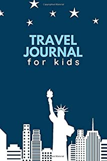Travel Journal for Kids: Ideal Travel Journal Notebook for All Travel Drawings, Poetry, Sketching, Writing, Scribbling and Much More of Exciting ... Seasons, 110 Pages (Kids Travels Logbook)