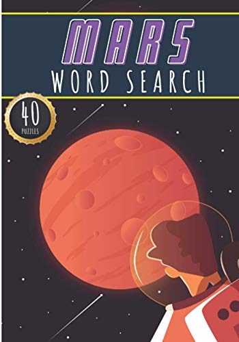 Mars Word Search: Space Word Search Book | 40 Fun Puzzles With Words Scramble for Adults, Kids and Seniors | More Than 300 Astronomical Words On The ... Solar System Terms and Astronomy Vocabulary